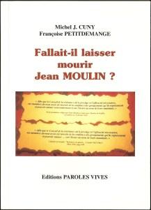 8 - Fallait-il laisser mourir Jean Moulin ?