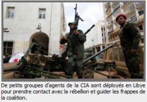 XXV 3 - Des groupuscules de la CIA pour soutenir les prétendus rebelles et guider les frappes de l'Otan, Libye, mars 2011